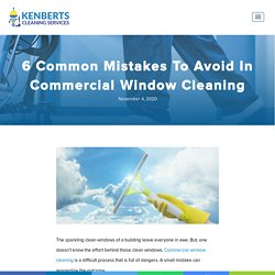 6 Common Mistakes To Avoid In Commercial Window Cleaning