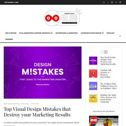 Top Visual Design Mistakes that Destroy your Marketing Results - Webwooz Media