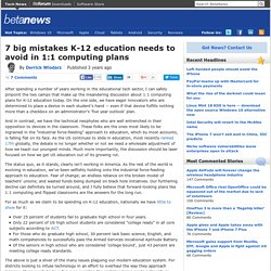 7 big mistakes K-12 education needs to avoid in 1:1 computing plans