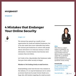 4 Mistakes that Endanger Your Online Security – MYQBHOST
