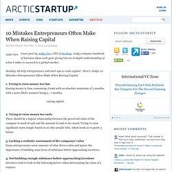 10 Mistakes Entrepreneurs Often Make When Raising Capital