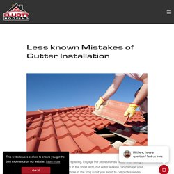 Less known Mistakes of Gutter Installation