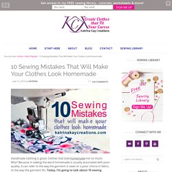 10 Sewing Mistakes That Will Make Your Clothes Look Homemade - Sewing, Alterations for Plus Size Women