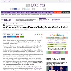 10 Common Mistakes Parents Today Make (Me Included)