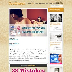 33 Mistakes Men Make While Having Sex (INFOGRAPHIC)