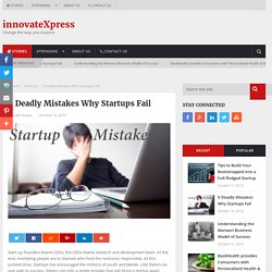 9 Deadly Mistakes Why Startups Fail