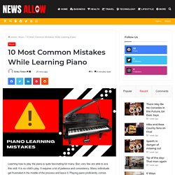 10 Most Common Mistakes While Learning Piano