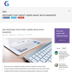 SEO Mistakes that Most Users make with Magento