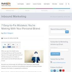 7 Easy-to-Fix errori che stai facendo con il tuo marchio personale