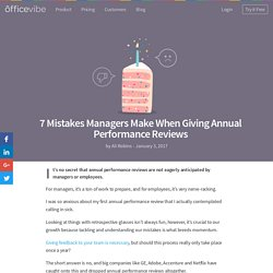 7 Mistakes Managers Make When Giving Annual Performance Reviews