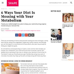 Diet Mistakes That Slow Metabolism and Prevent Weight Loss