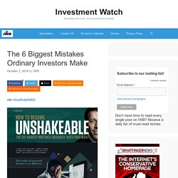 The 6 Biggest Mistakes Ordinary Investors Make
