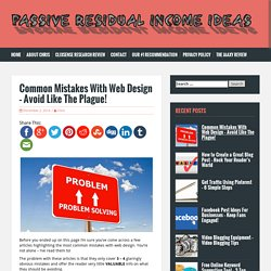 Common Mistakes With Web Design - Avoid Like The Plague! - Passive Residual Income Ideas