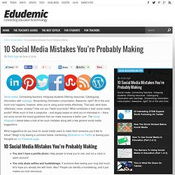 10 Social Media Mistakes You're Probably Making