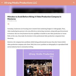 Mistakes to Avoid Before Hiring A Video Production Company in Monterey