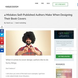 4 Mistakes Self-Published Authors Make When Designing Their Book Covers - Kindle Station