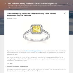 3 Mistakes Majority Grooms Make When Purchasing Yellow Diamond Engagement Rings for Their Bride
