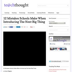 12 Mistakes Schools Make When Introducing The Next Big Thing -