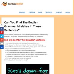 Can you find the English grammar mistakes in these sentences? – Espresso English