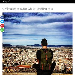 9 Mistakes you should not be doing while solo traveling