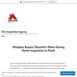 Mistakes Buyers Shouldn't Make During Home Inspection in Perth