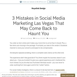 3 Mistakes in Social Media Marketing Las Vegas That May Come Back to Haunt You