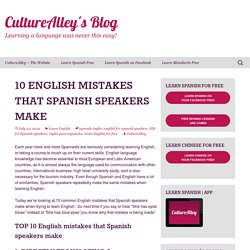 10 English mistakes that Spanish speakers make