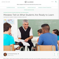 Mistakes Tell Us What Students Are Ready to Learn