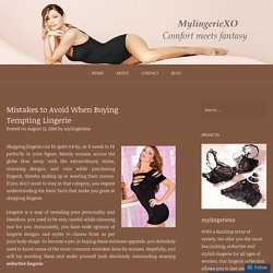Mistakes to Avoid When Buying Tempting Lingerie – MyLingerieXO