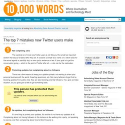 The top 7 mistakes new Twitter users make :: 10,000 Words :: mul