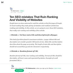 Ten SEO mistakes That Ruin Ranking And Visibility of Websites