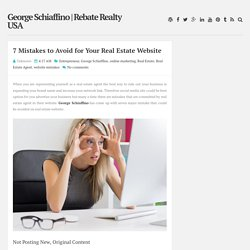 7 Mistakes to Avoid for Your Real Estate Website ~ George Schiaffino