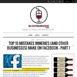 Top 10 Mistakes Wineries (and Other Businesses) Make on Facebook – Part 1 - Blog Your Wine