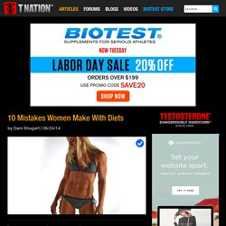 10 Mistakes Women Make With Diets - Biotest