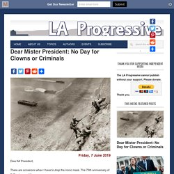 Dear Mister President: No Day for Clowns or Criminals