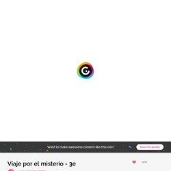 Viaje por el misterio - 3e by cours.d.espagnol49 on Genially