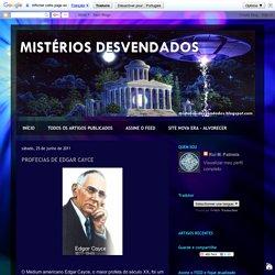 MISTÉRIOS DESVENDADOS: PROFECIAS DE EDGAR CAYCE