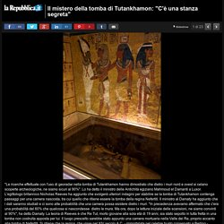 """Il mistero della tomba di Tutankhamon: """"C'è una stanza segreta"""""""