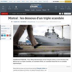 Mistral : les dessous d'un triple scandale