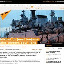 Mistral, un jouet toujours plus coûteux pour Paris