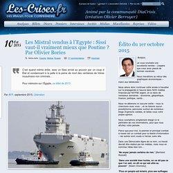 » Les Mistral vendus à l'Egypte : Sissi vaut-il vraiment mieux que Poutine ? Par Olivier Bories