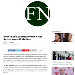 How Police Mistreat Women And Sexual Assault Victims
