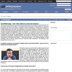 Cyril Mistrorigo : Ciel ! Des robots en cours de français !