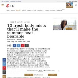 10 body mists under 1,500 that'll make the summer heat bearable