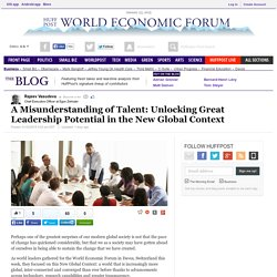 A Misunderstanding of Talent: Unlocking Great Leadership Potential in the New Global Context