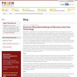 Common Misunderstandings of Educators Who Fear Technology | Teach.com