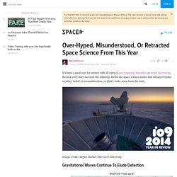Over-Hyped, Misunderstood, Or Retracted Space Science From This Year