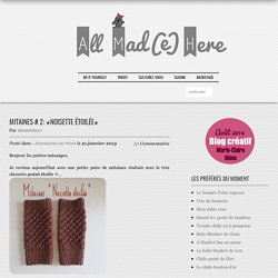 Mitaines # 2: ✭Noisette Étoilée✭ – All Mad(e) Here – Blog de loisirs créatifs & culturels: DIY, tricot,déco