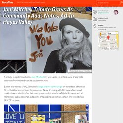 Joni Mitchell Tribute Grows As Community Adds Notes, Art In Hayes Valley
