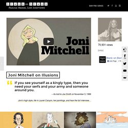 Joni Mitchell Rare Interview on Fame and Illusions